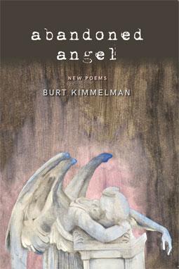 Abandoned Angel by Burt Kimmelman